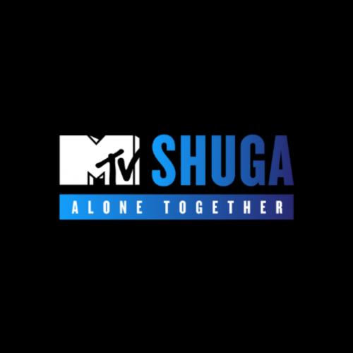 MTV SHUGA PRESENTS: #MTVSHUGAALONETOGETHER